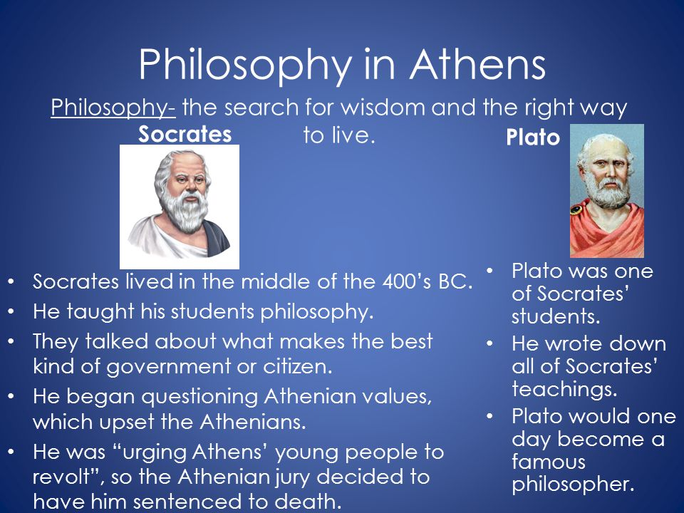 Philosophy- the search for wisdom and the right way to live.