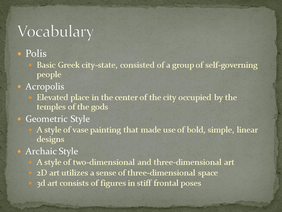 Vocabulary Polis Acropolis Geometric Style Archaic Style