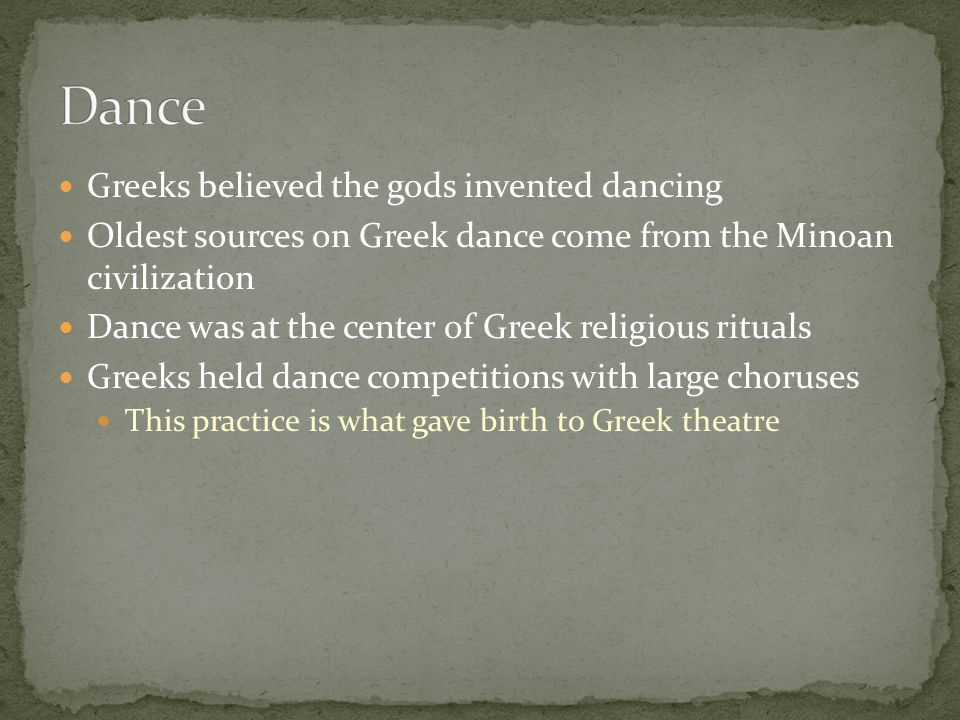 Dance Greeks believed the gods invented dancing