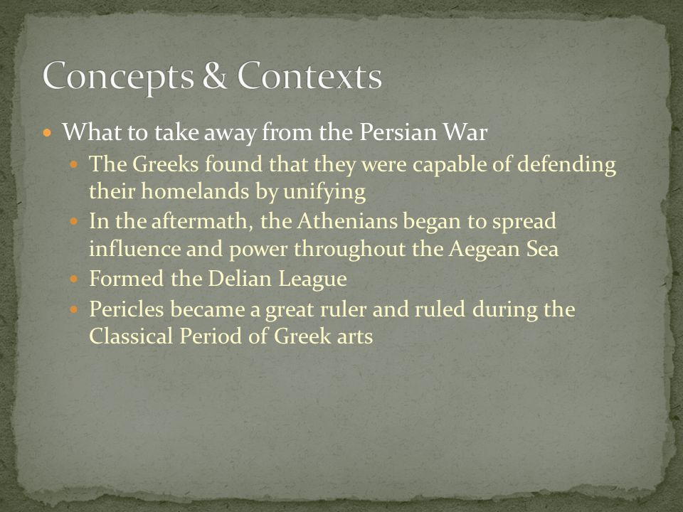 Concepts & Contexts What to take away from the Persian War