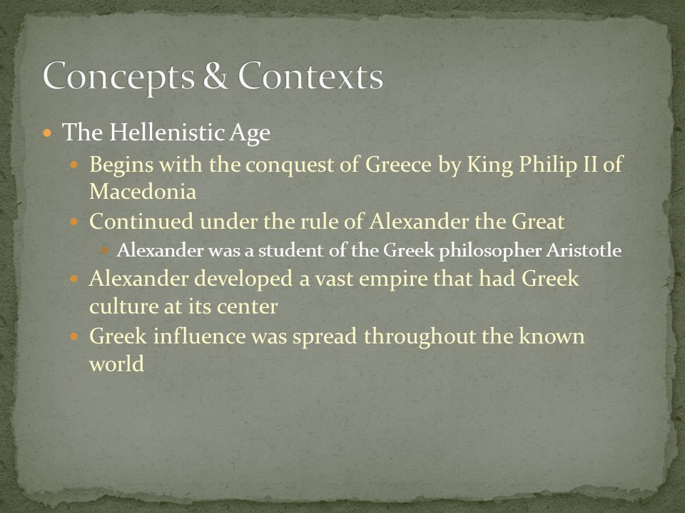 Concepts & Contexts The Hellenistic Age