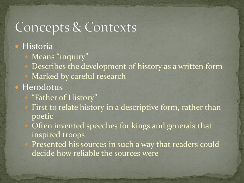 Concepts & Contexts Historia Herodotus Means inquiry