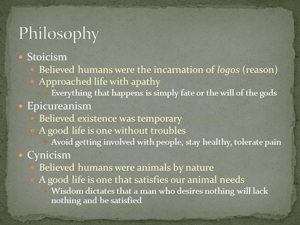 Philosophy Stoicism Epicureanism Cynicism