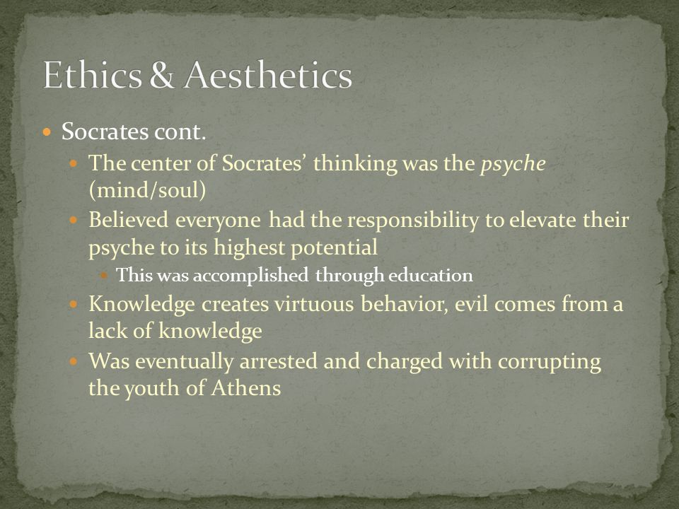 Ethics & Aesthetics Socrates cont.