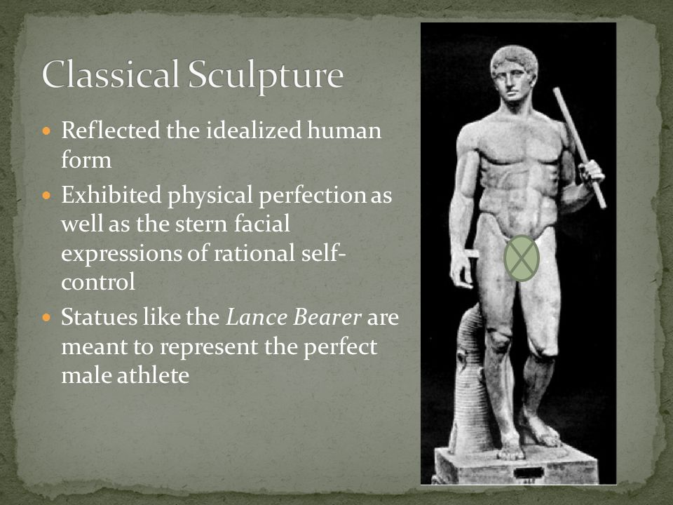 Classical Sculpture Reflected the idealized human form