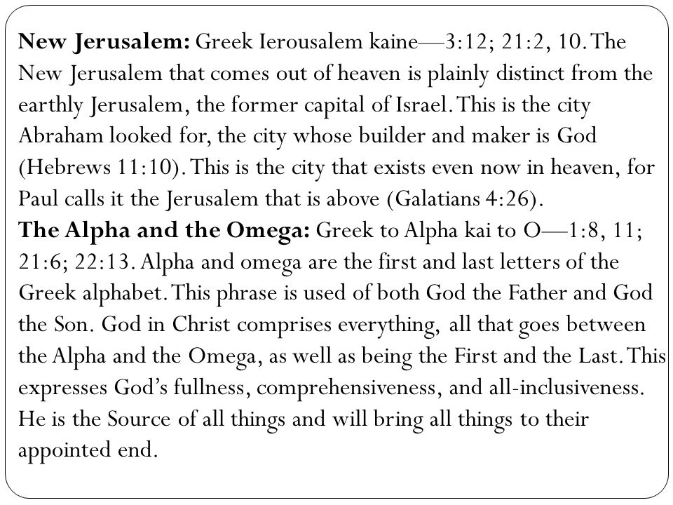 New Jerusalem: Greek Ierousalem kaine—3:12; 21:2, 10