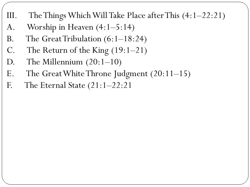 III. The Things Which Will Take Place after This (4:1–22:21)