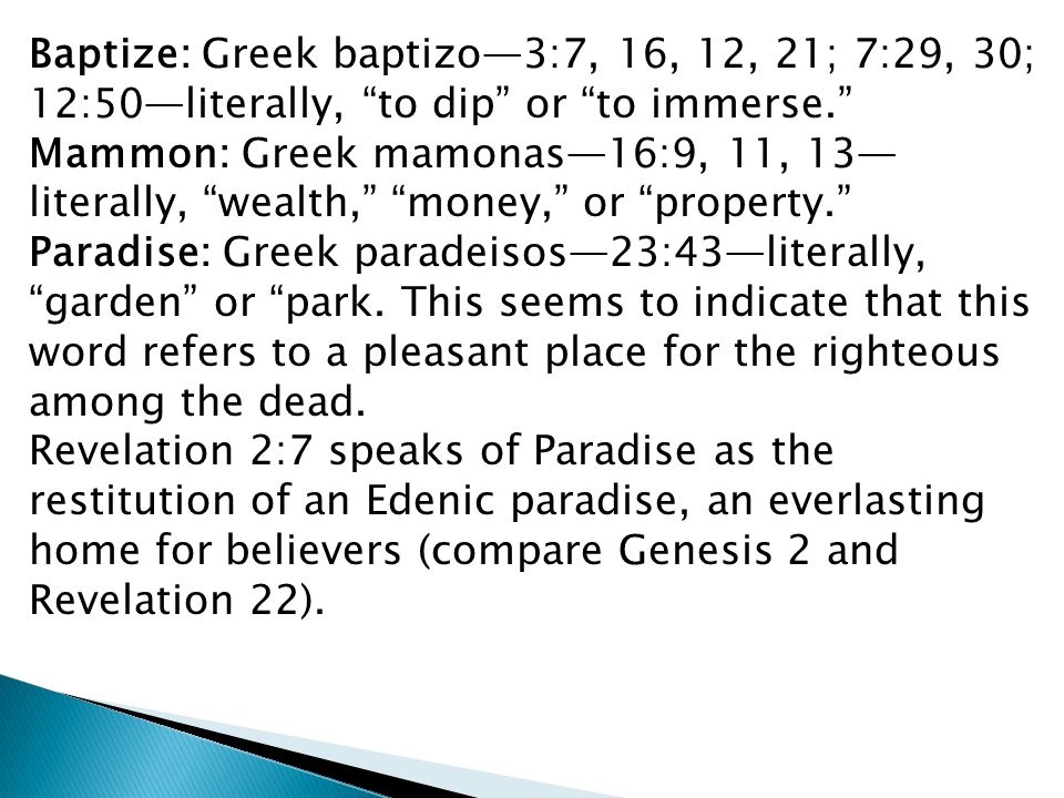 Baptize: Greek baptizo—3:7, 16, 12, 21; 7:29, 30; 12:50—literally, to dip or to immerse.