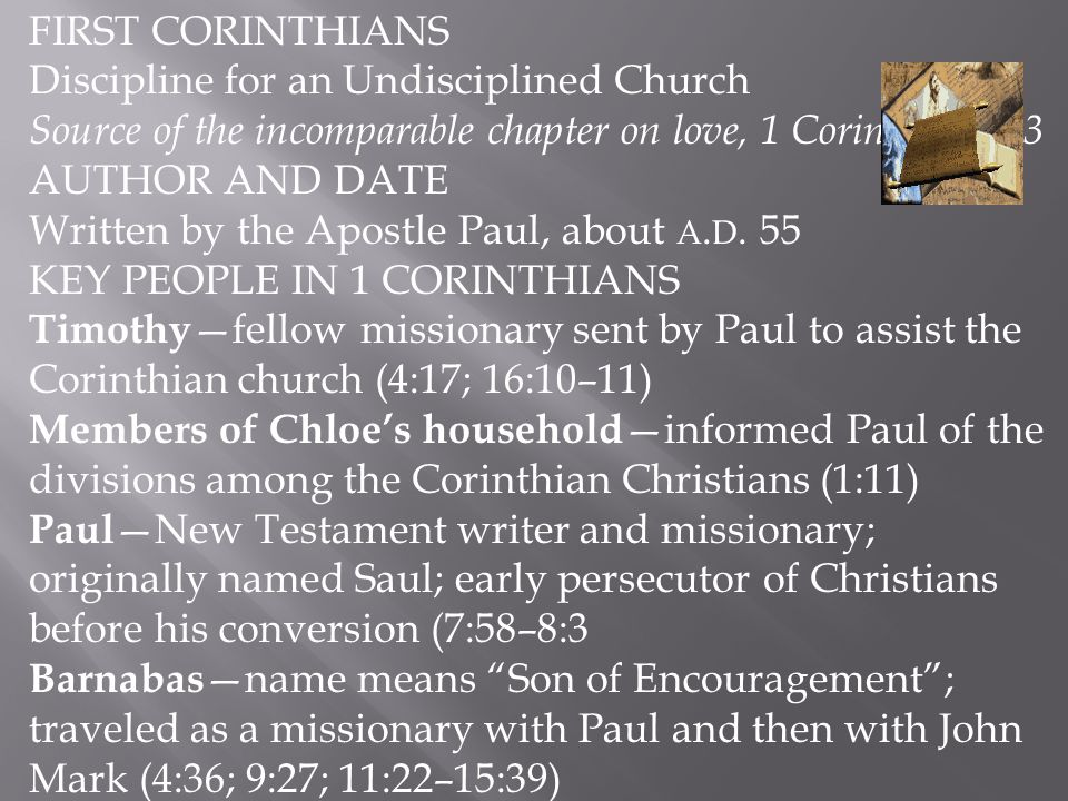 FIRST CORINTHIANS Discipline for an Undisciplined Church. Source of the incomparable chapter on love, 1 Corinthians 13.