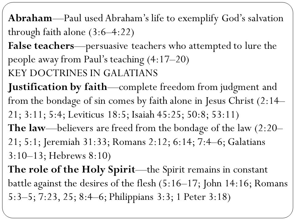 Abraham—Paul used Abraham's life to exemplify God's salvation through faith alone (3:6–4:22)