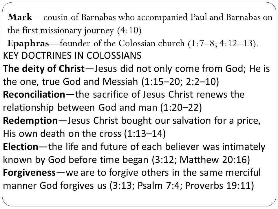 Mark—cousin of Barnabas who accompanied Paul and Barnabas on the first missionary journey (4:10)