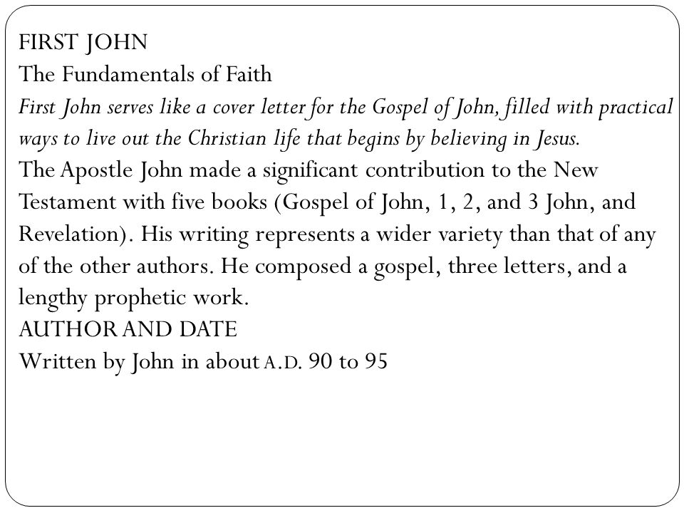 FIRST JOHN The Fundamentals of Faith.