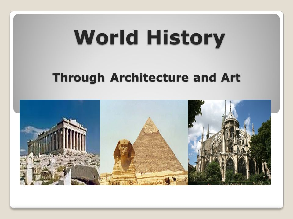World History Through Architecture and Art