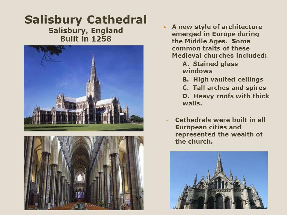 Salisbury Cathedral Salisbury, England Built in 1258