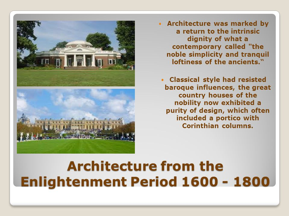 Architecture from the Enlightenment Period 1600 - 1800