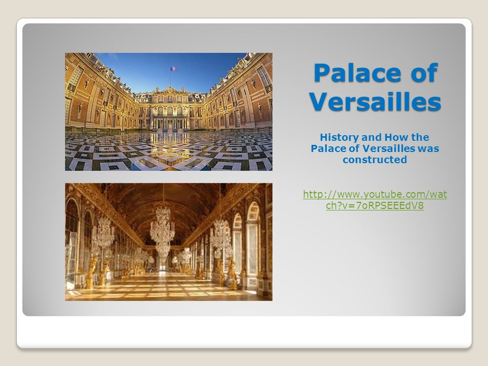 History and How the Palace of Versailles was constructed