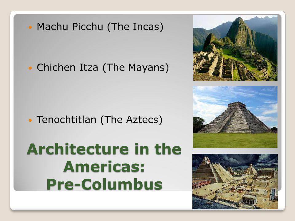 Architecture in the Americas: Pre-Columbus