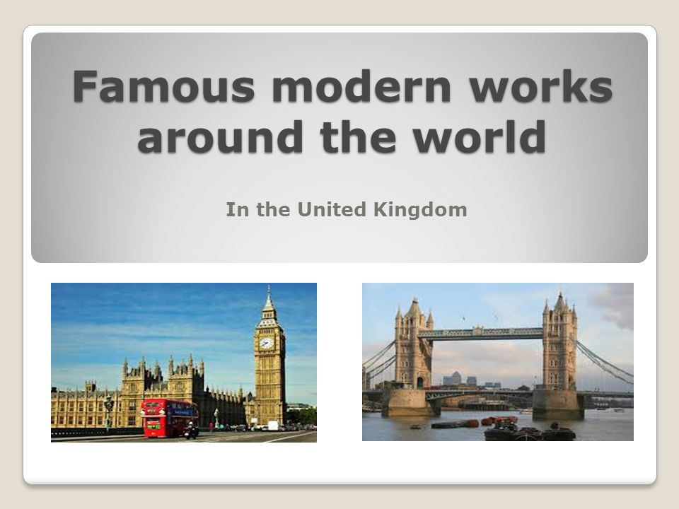 Famous modern works around the world
