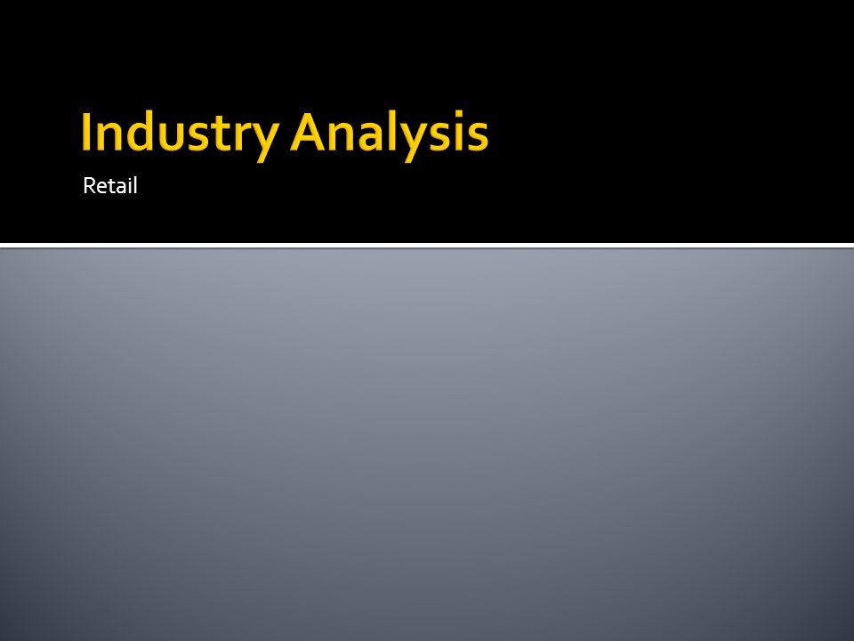 Industry Analysis Retail