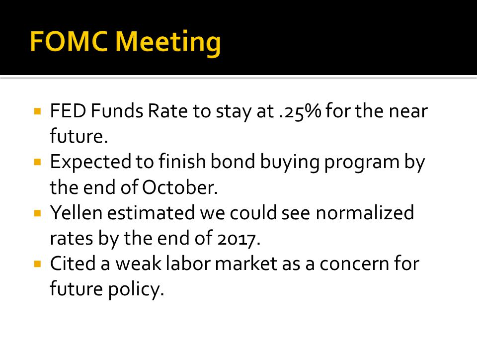 FOMC Meeting FED Funds Rate to stay at .25% for the near future.