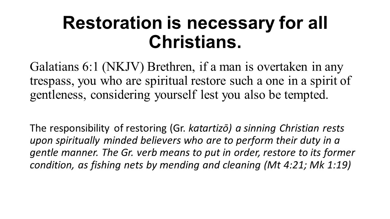 Restoration is necessary for all Christians.