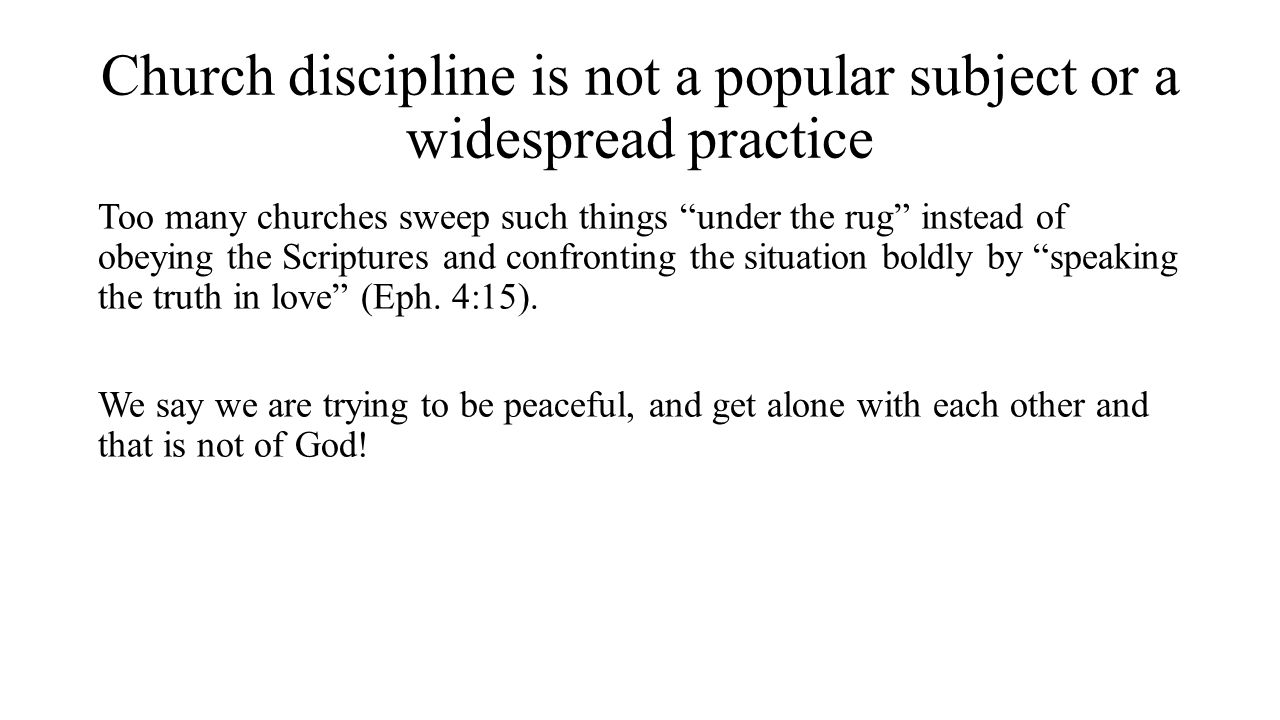 Church discipline is not a popular subject or a widespread practice