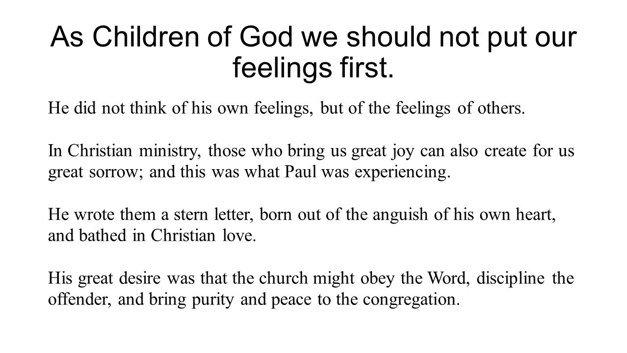 As Children of God we should not put our feelings first.