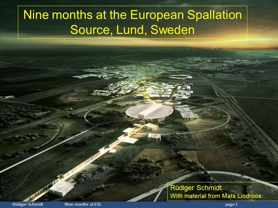 Nine months at the European Spallation Source, Lund, Sweden