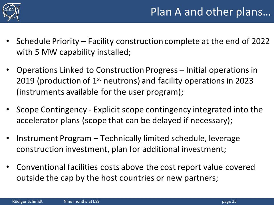 Plan A and other plans… Schedule Priority – Facility construction complete at the end of 2022 with 5 MW capability installed;