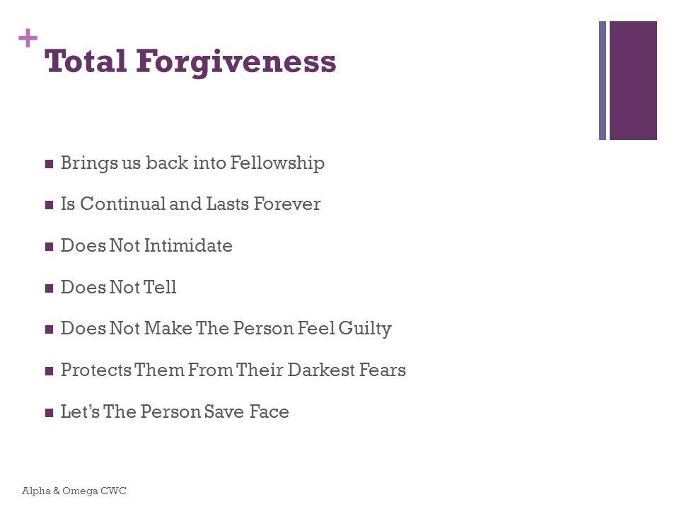 Total Forgiveness Brings us back into Fellowship