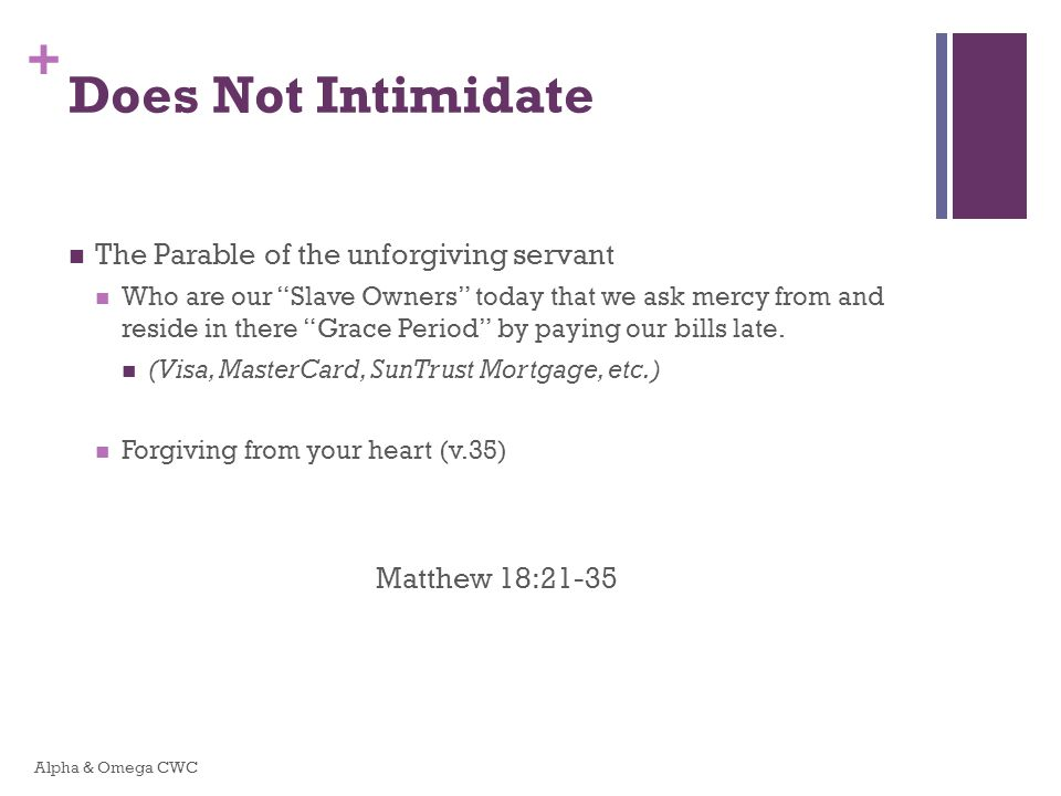 Does Not Intimidate The Parable of the unforgiving servant