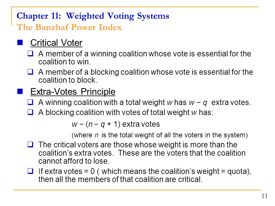Chapter 11: Weighted Voting Systems The Banzhaf Power Index