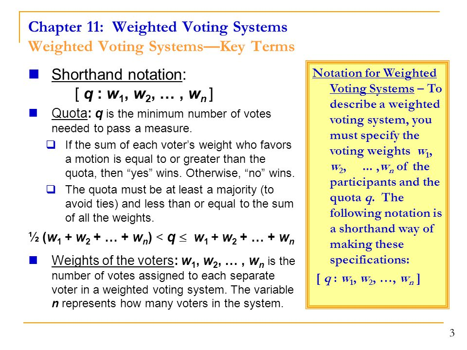 Chapter 11: Weighted Voting Systems Weighted Voting Systems—Key Terms