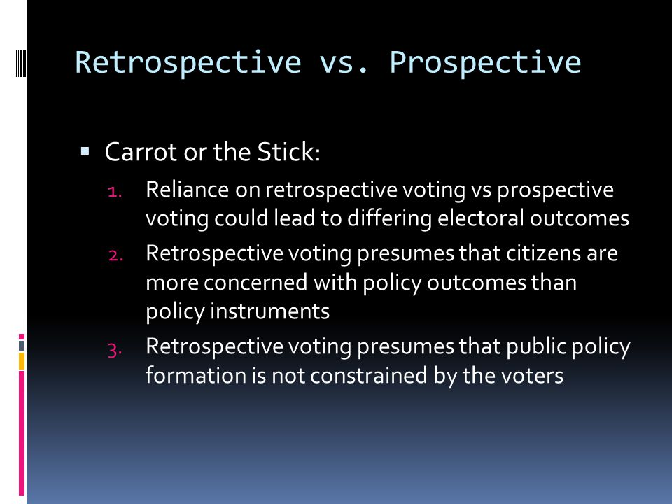 Retrospective vs. Prospective