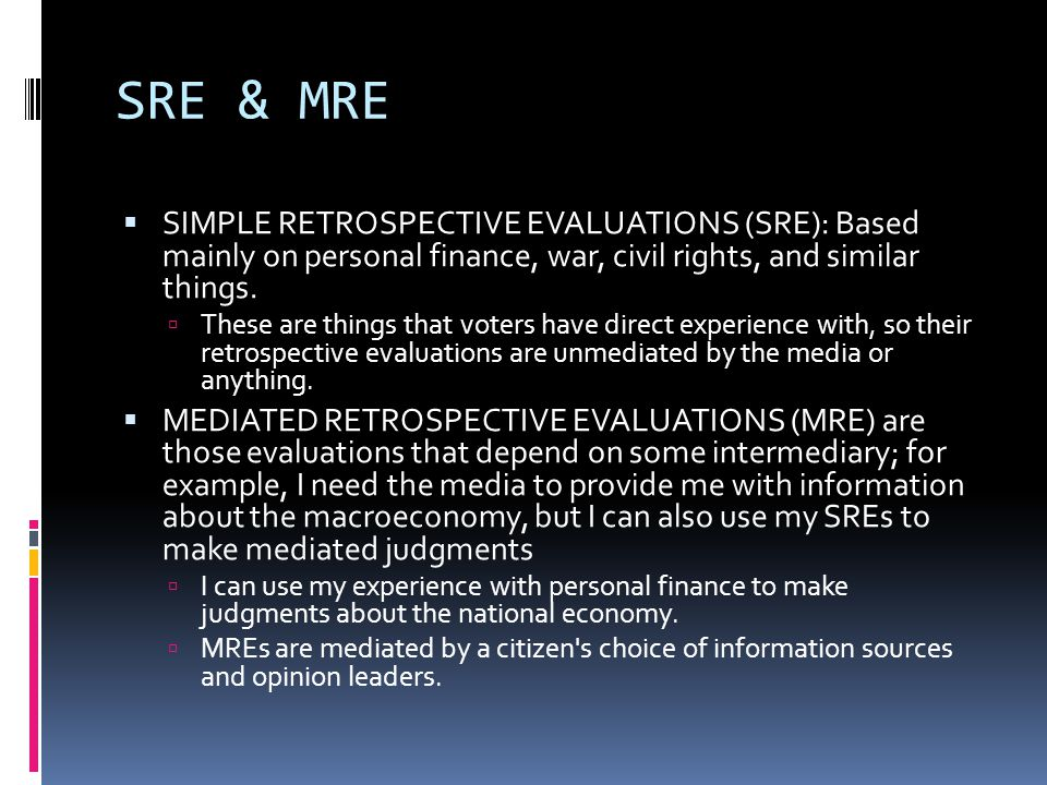 SRE & MRE SIMPLE RETROSPECTIVE EVALUATIONS (SRE): Based mainly on personal finance, war, civil rights, and similar things.