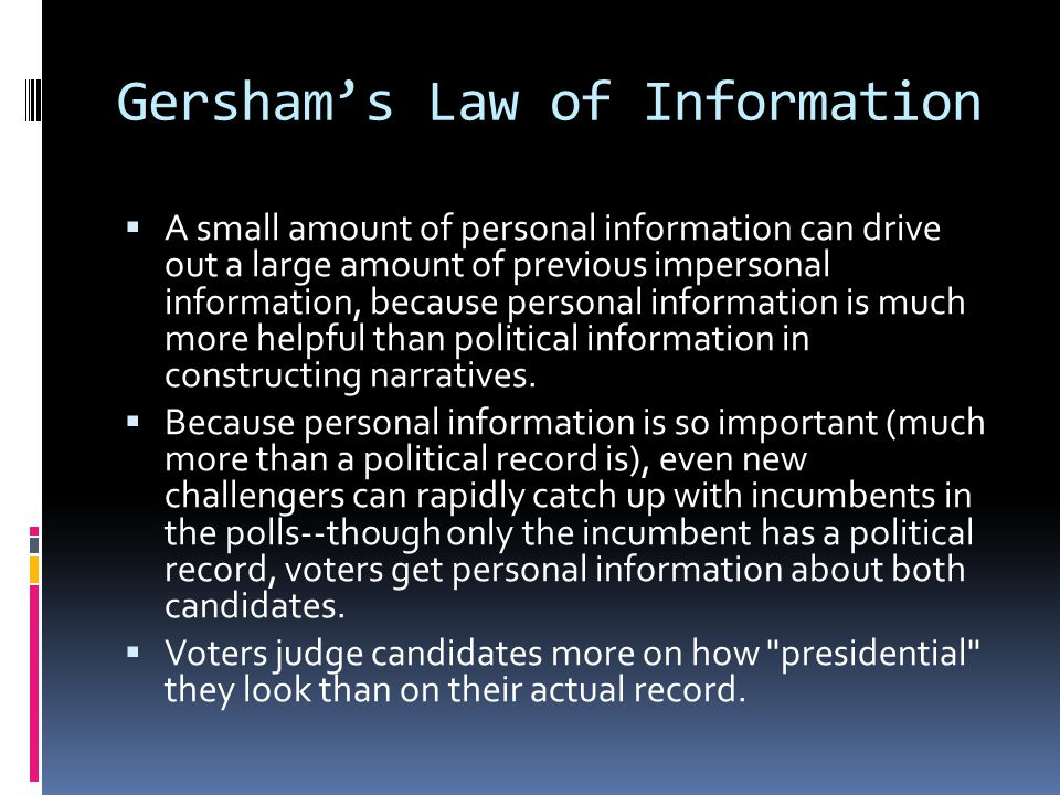 Gersham's Law of Information