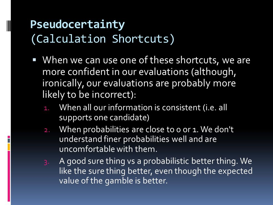 Pseudocertainty (Calculation Shortcuts)