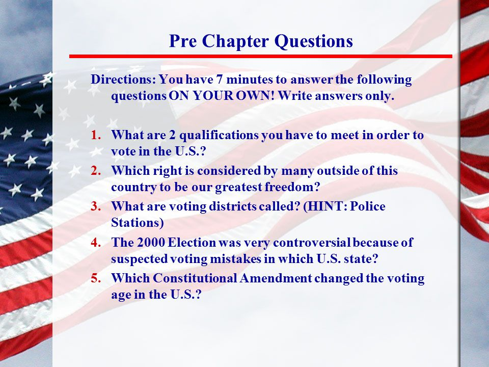 Pre Chapter Questions Directions: You have 7 minutes to answer the following questions ON YOUR OWN! Write answers only.