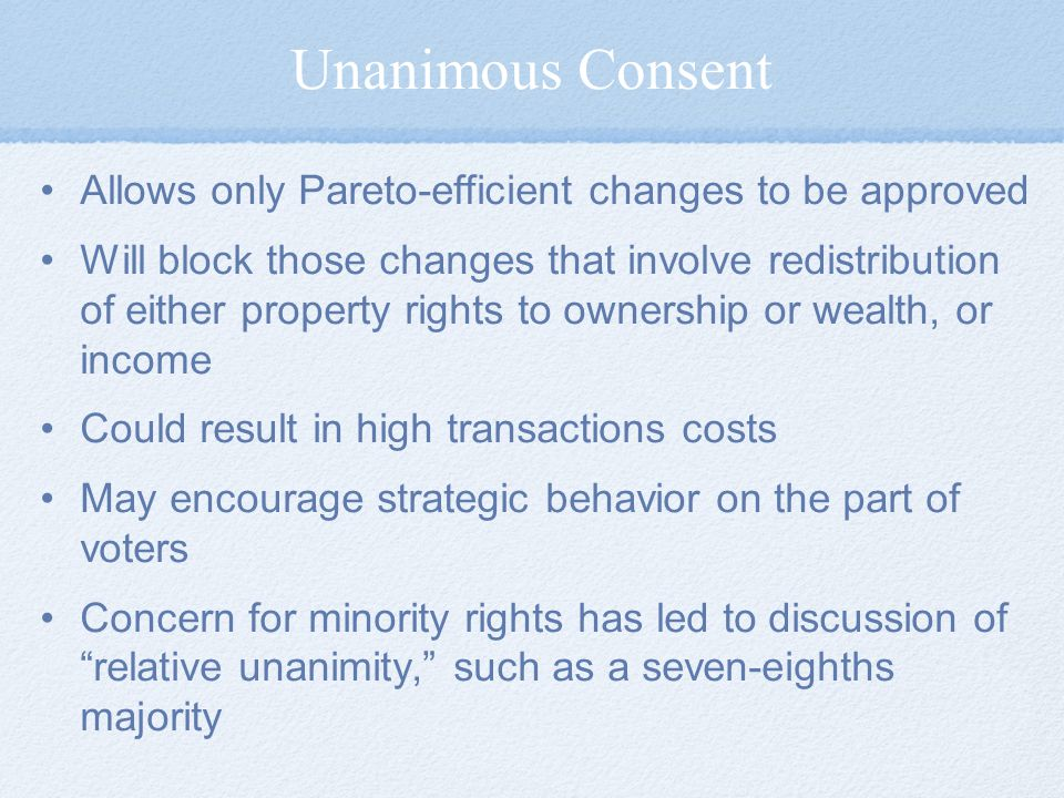 Unanimous Consent Allows only Pareto-efficient changes to be approved
