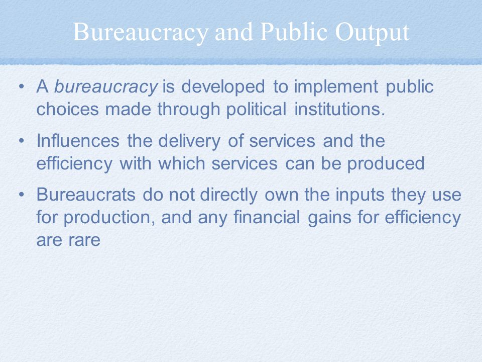 Bureaucracy and Public Output