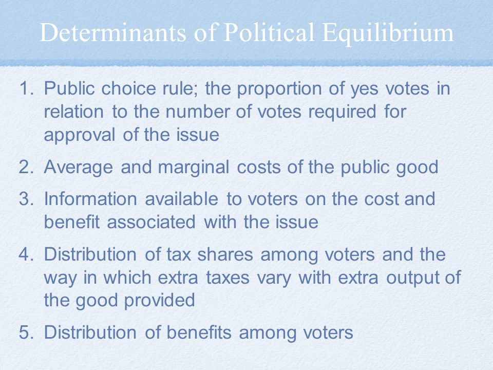 Determinants of Political Equilibrium