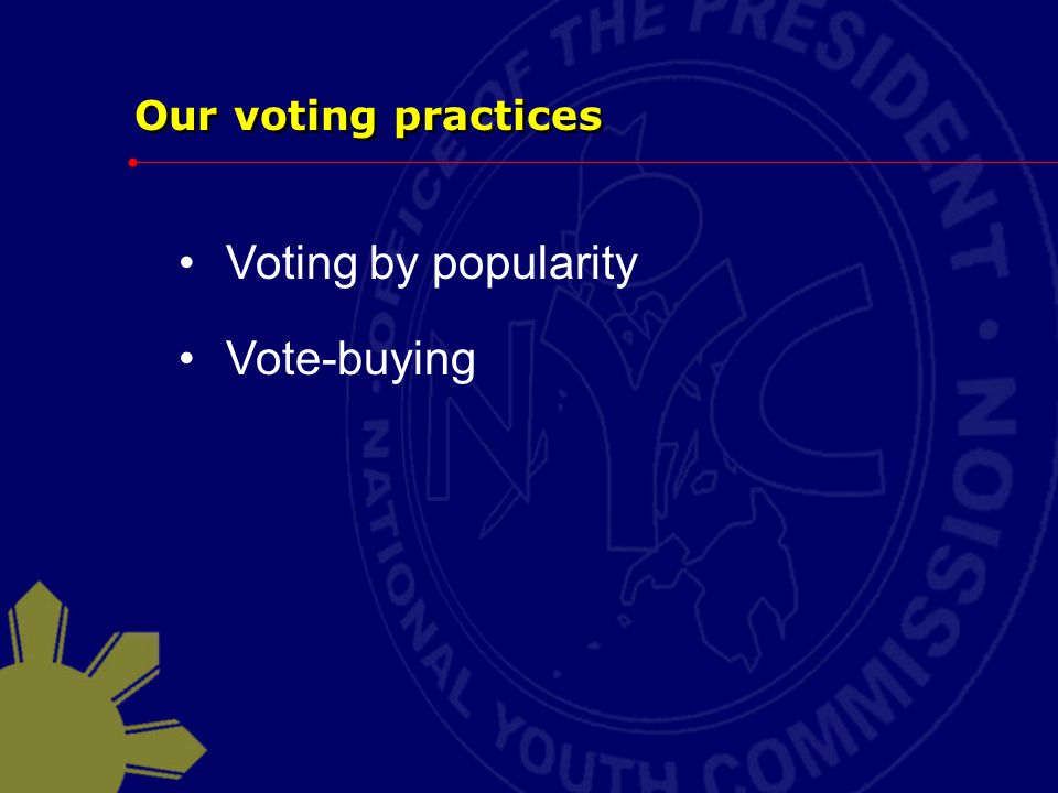 Our voting practices Voting by popularity Vote-buying