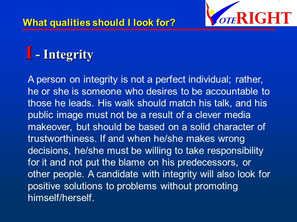 I - Integrity What qualities should I look for