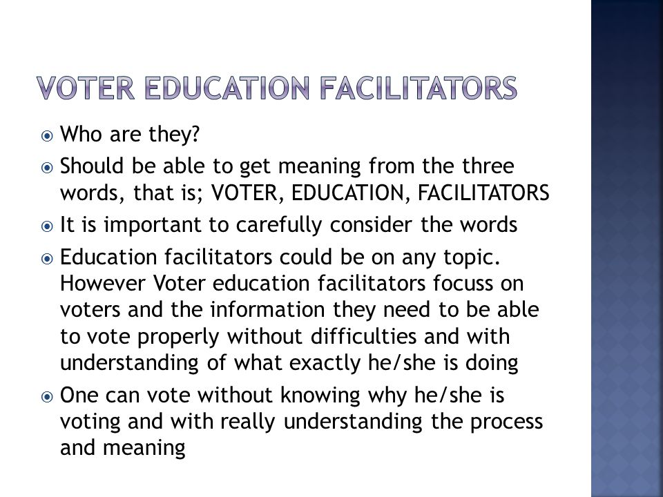 Voter education facilitators
