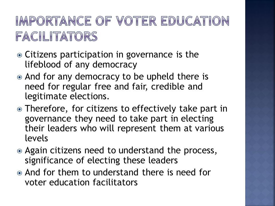 Importance of voter education facilitators