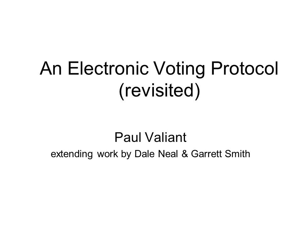 An Electronic Voting Protocol (revisited)