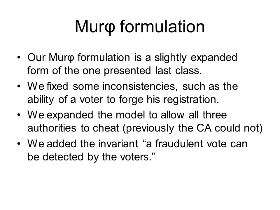 Murφ formulation Our Murφ formulation is a slightly expanded form of the one presented last class.