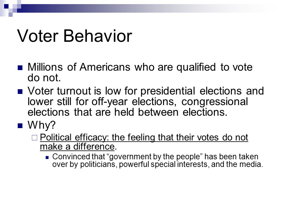 Voter Behavior Millions of Americans who are qualified to vote do not.