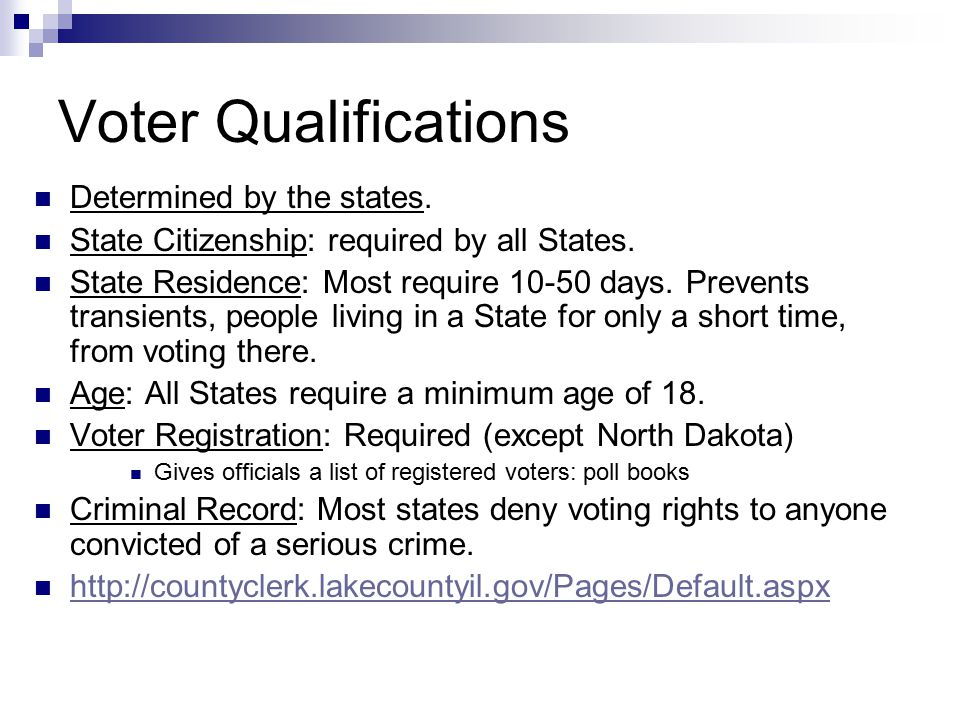 Voter Qualifications Determined by the states.