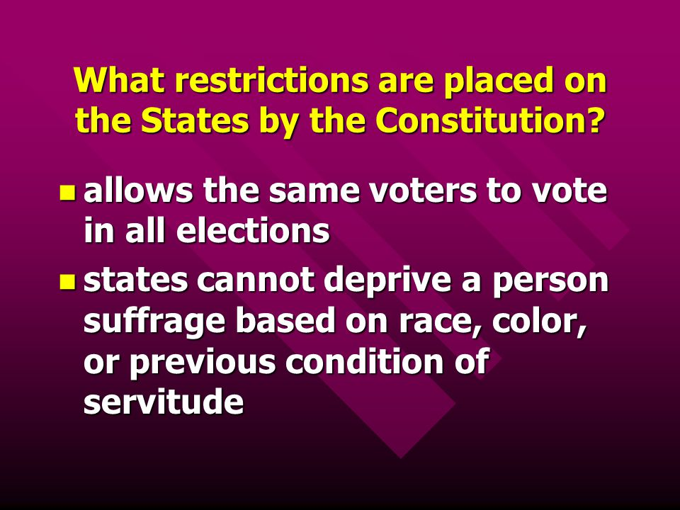 What restrictions are placed on the States by the Constitution